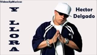 NUEVO !!! Hector Delgado - Y Llora ( New Version ) - Reggaeton Cristiano Romantico 2012
