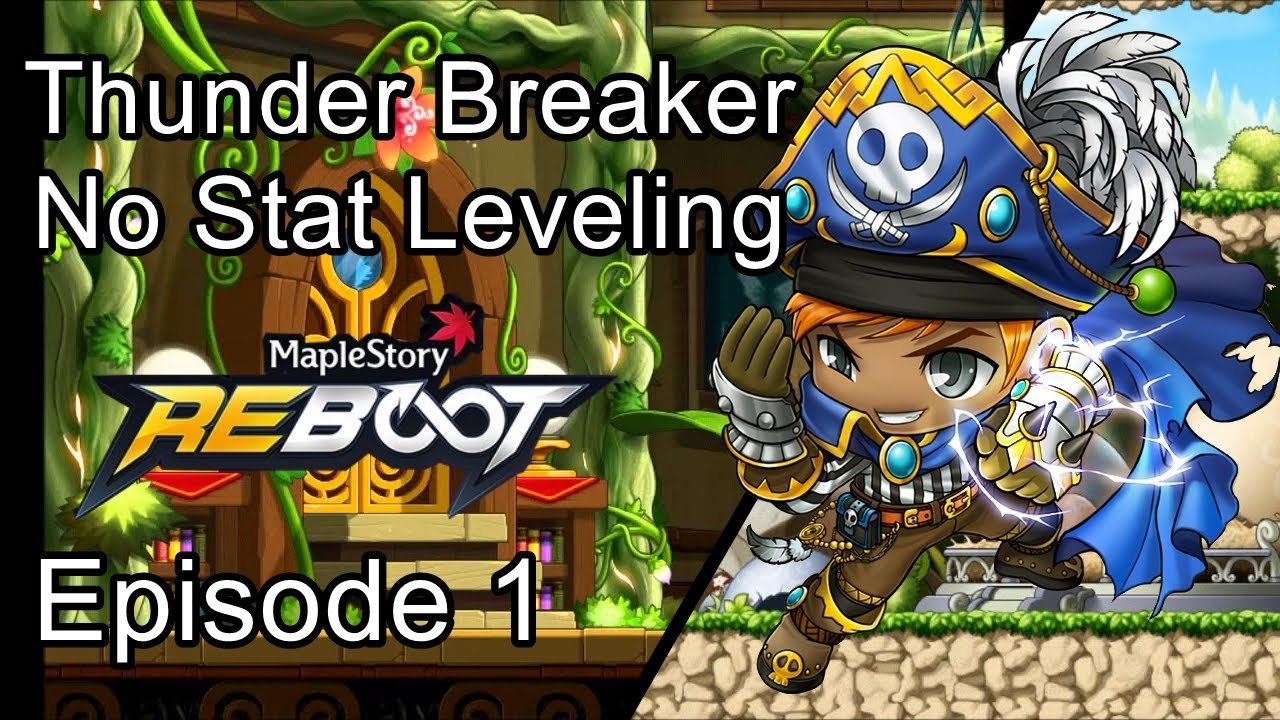 Maplestory Reboot GMS | Episode 1: Levelling to 60 | Thunder Breaker No Stats Levelling