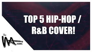 TOP 5 HIP-HOP/R&B COVERS