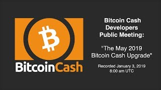 Bitcoin Cash Development video meeting - January 3 2019 - 8am UTC