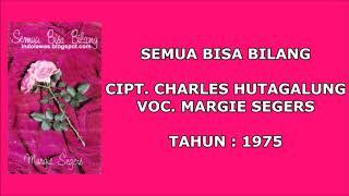 MARGIE SEGERS - SEMUA BISA BILANG (Cipt. Charles Hutagalung/1975)