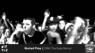 Mustard Pimp - ZHM (The Subs Remix)