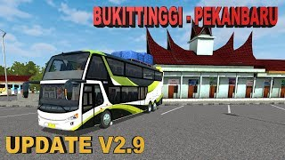 Review Update Bussid V2 9 Bukittinggi Pekanbaru Game Bus Simulator Android