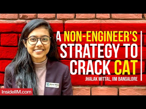 a-non-engineer's-strategy-to-crack-cat-2020-ft.-jhalak-mittal,-iim-bangalore