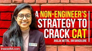 A Non-Engineer's Strategy To Crack CAT 2020 Ft. Jhalak Mittal, IIM Bangalore