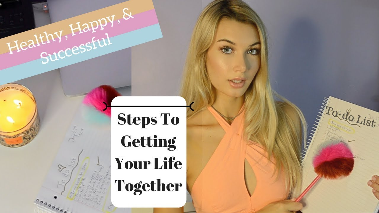 steps to getting your life together