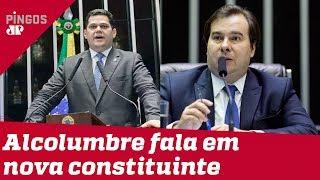 Nova Constituinte divide Maia e Alcolumbre