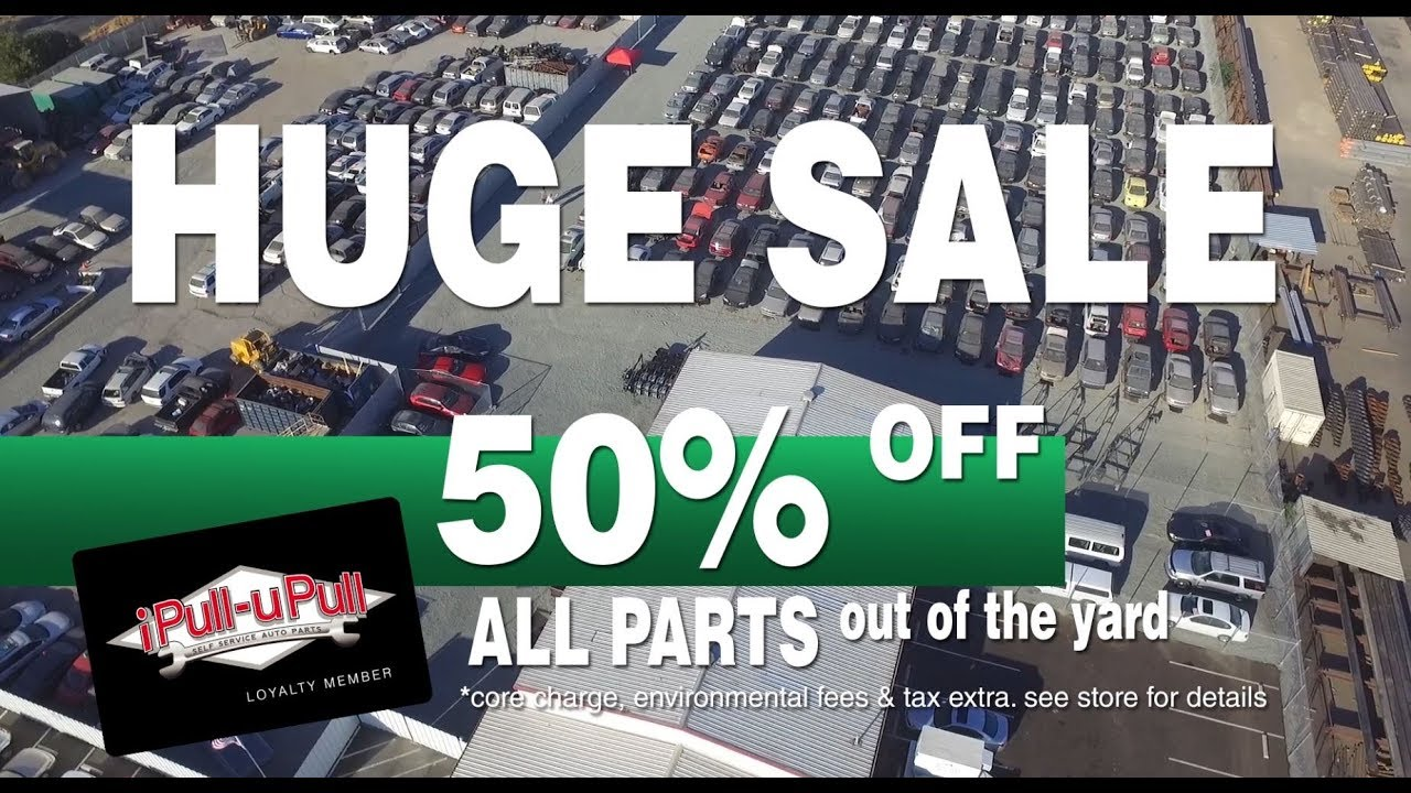 Auto Parts For Sale >> 4 Day 50 Off Sale At Ipull Upull Auto Parts In Fresno Stockton This Labor Day Weekend 2019