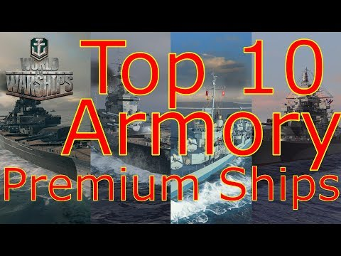 World of Warships- Top 10 Armory Premium Ships