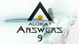 Alchemy Answers 9: Why You