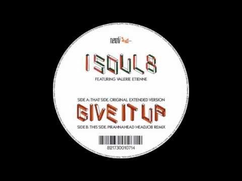 Isoul8 - Give It Up (Pirahnahead Head Job Remix)
