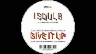 Isoul8 - Give It Up (Pirahnahead Head Job Remix)