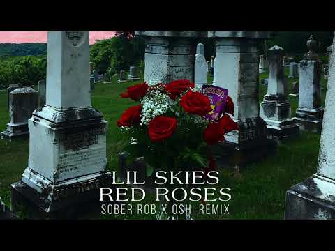 Lil Skies - Red Roses (Sober Rob & Oshi Remix)