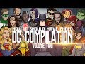 How It Should Have Ended - The DC Movies Compilation: Volume TWO