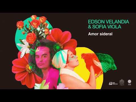 Edson Velandia  y Sofía Viola feat juancho Valencia  Amor Sideral