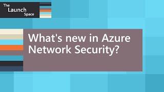 The Launch Space: Azure Firewall \u0026 Azure Front Door