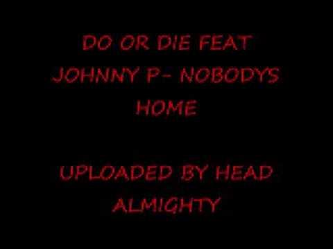 DO OR DIE NOBODYS HOME