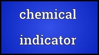 Chemical indicator Meaning