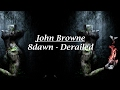 Download John Browne - 8Dawn (Derailed) MP3 song and Music Video