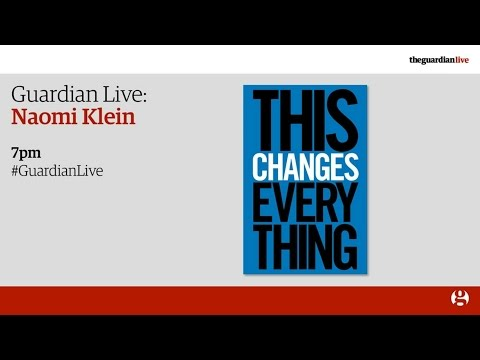 Naomi Klein Live - This Changes Everything: Capitalism vs the Climate