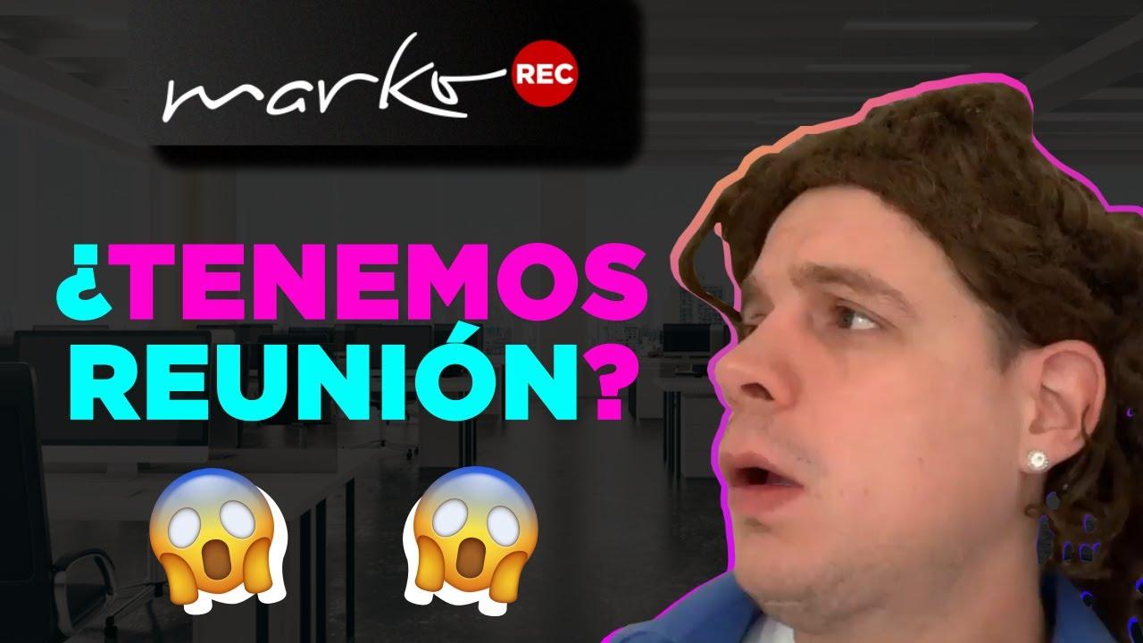 ¿TENEMOS UNA REUNIÓN HOY? l @Marko en Youtube