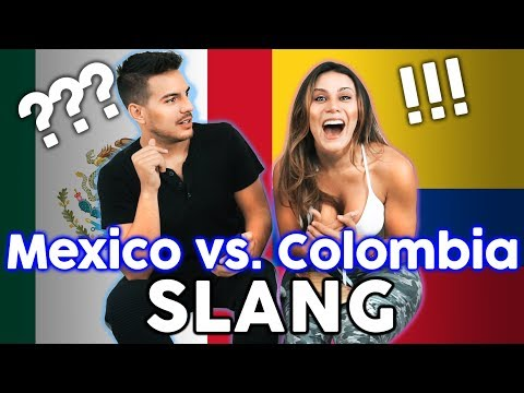MEXICAN Vs COLOMBIAN SLANG!!! Which SPANISH Is Better??