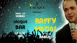 PROMO RAFFY MATIAS CACIQUE BAR