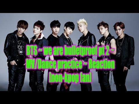 BTS ~ we are bulletproof pt 2 ~ MV/Dance practice ~ Reaction [non-kpop fan]