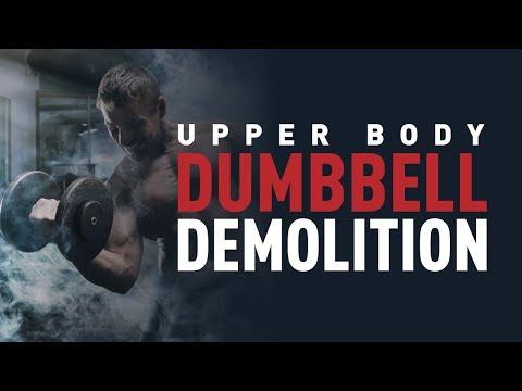 Upper Body Dumbbell Demolition