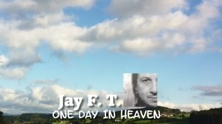 Jay F. T. - One Day In Heaven (Original Trance - FREE MP3 DOWNLOAD)