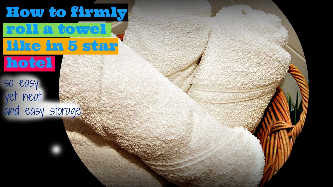 How to firmly roll a towel just like in 5 star hotel  YouTube