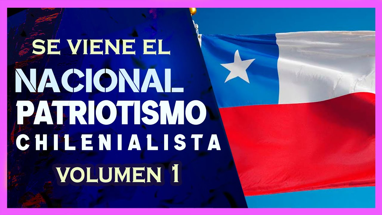 Patriota de Verdad vs Falso Patriota | Nacional Patriotismo Chilenialista | Volumen 1