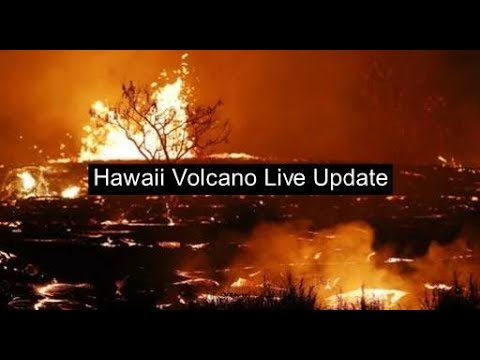 Hawaii Volcano Live Updates