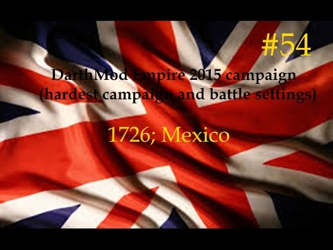 1726, spring. Western Brigade is counter-attacked in Mexico [Empire; Total War DarthMod 8.0.1]