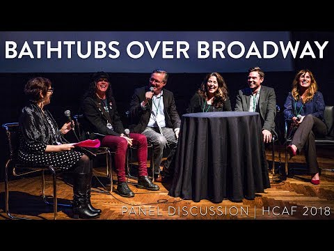 BATHTUBS OVER BROADWAY Panel Discussion | HCAF18 Mp3