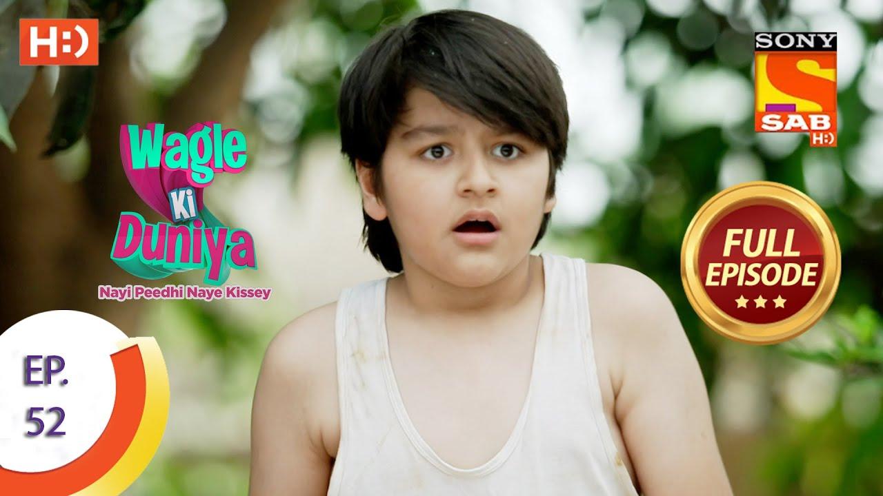 Download Wagle Ki Duniya - Ep 52 - Full Episode - 5th May, 2021