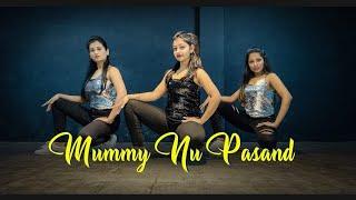 Mummy Nu Pasand Dance Video / Jaani Teri Naa | Sakshi Gupta Choreography | Unique Dance Crew