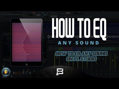 HOW TO EQ ANY SOUND ON FL STUDIO (FL STUDIO 12 TUTORIAL) HOW TO MIX ANY SOUND USING PARAMETRIC EQ 2
