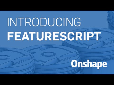 MCADCafe: Is FeatureScript One of Onshape's Best Features?