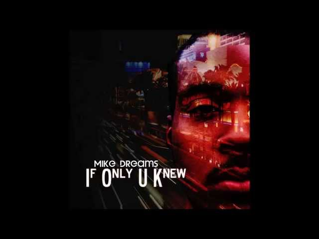 Mike Dreams - If Only U Knew (Audio)