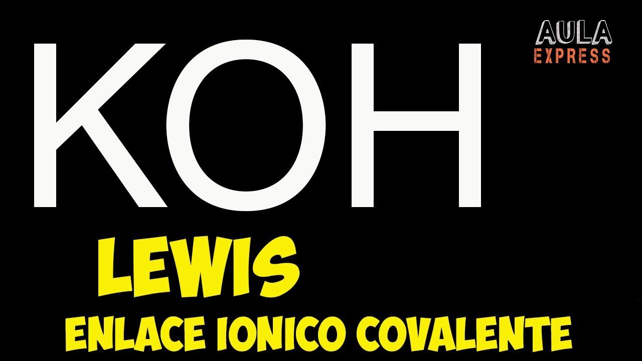 QUIMICA. Estructura de Lewis Hidróxido de Potasio KOH Enlace Iónico Covalente Carga F. AULAEXPRESS