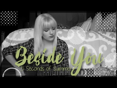 Beside You (Cover by Lauren Bonnell) 5 Seconds of Summer #repost