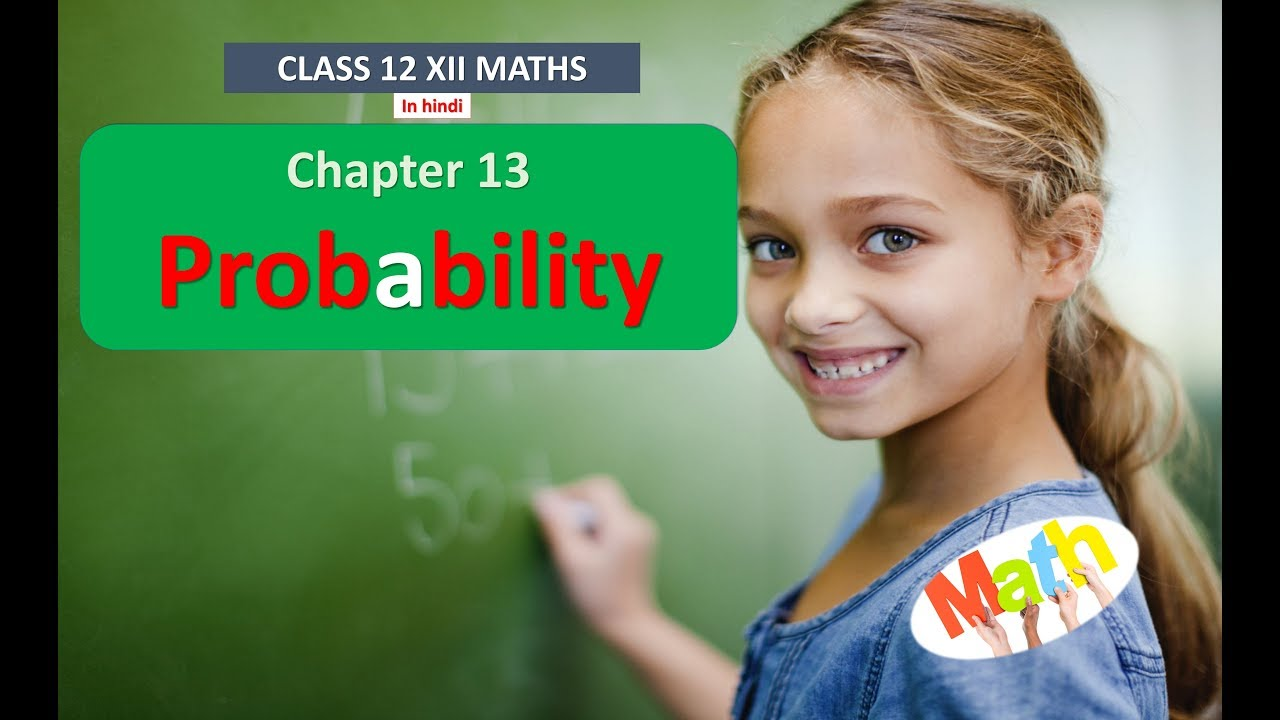 CLASS 12 XII MATHS SOLUTION NCERT CHAPTER 13 Probability IN HINDI