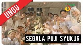 [4.21 MB] UNGU - Segala Puji Syukur | Official Video Clip