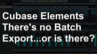 vuclip Cubase Elements - Batch Export Using Track Freeze