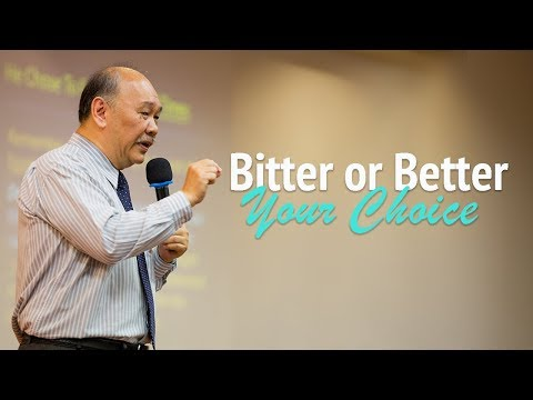 Sermon: Bitter or Better - Your Choice
