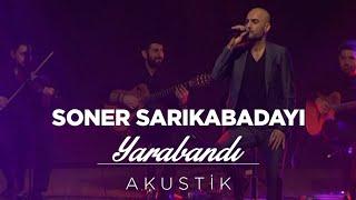 Soner Sarıkabadayı - Yara Bandı (Akustik) Video