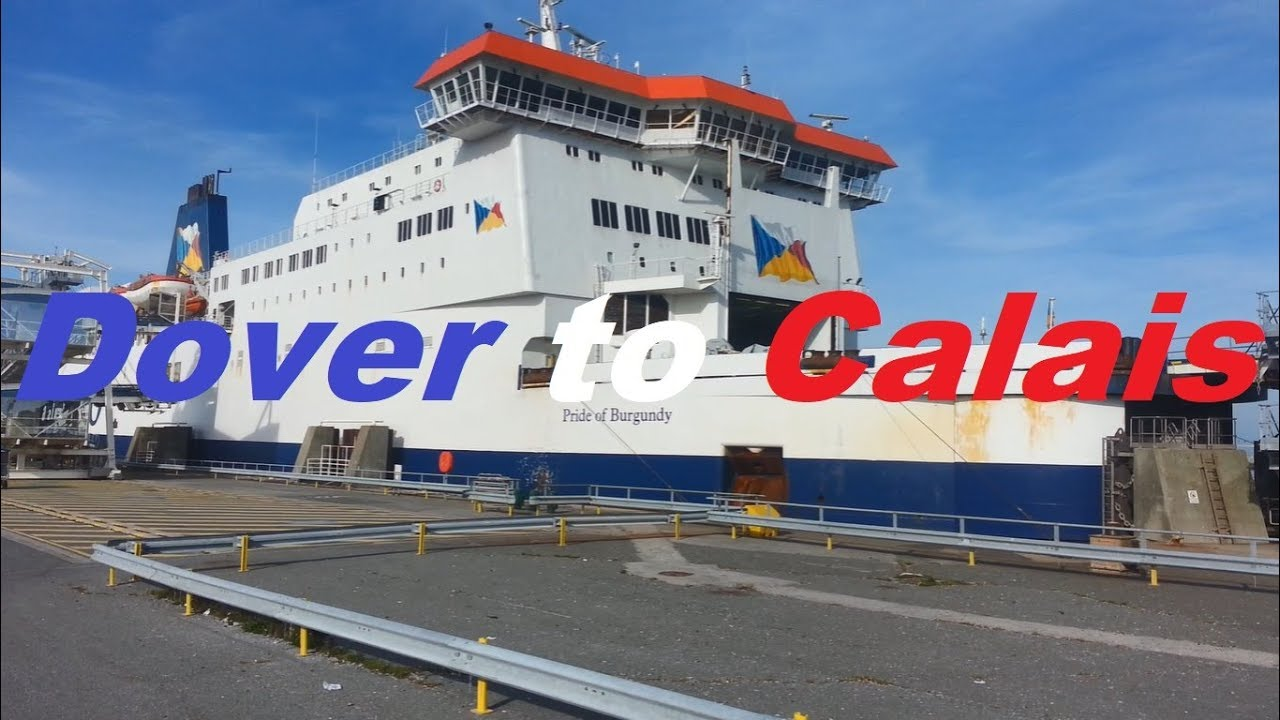 Dover to Calais ferry trip on MS Pride of Burgundy - YouTube