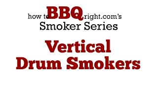 Vertical Drum Smokers | Ugly Drum Smokers - What You Need To Know About Drum Smokers Howtobbqright