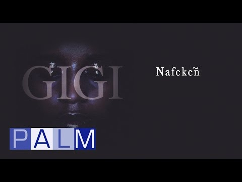 Gigi: Nafekeñ
